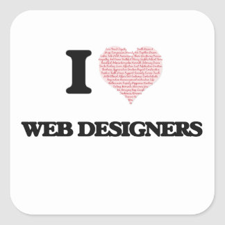 I love Web Designers (Heart made from words) Square Sticker