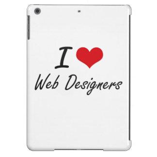 I love Web Designers iPad Air Covers