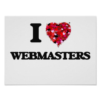 I love Webmasters Poster