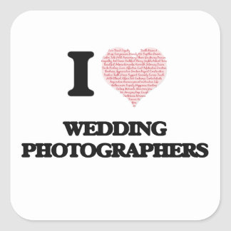 I love Wedding Photographers (Heart made from word Square Sticker
