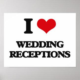 I love Wedding Receptions Poster