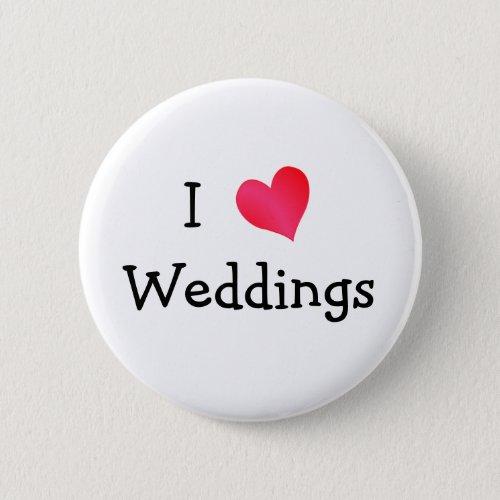 I Love Weddings Pinback Button
