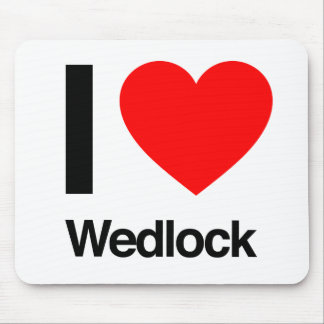 i love wedlock mouse pad