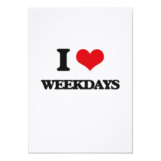 I love Weekdays 5x7 Paper Invitation Card