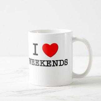 I Love Weekends Mugs