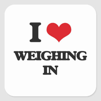 I love Weighing In Square Sticker