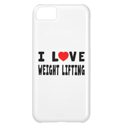 I Love Weight Lifting iPhone 5C Cases