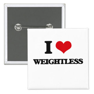 I love Weightless 2 Inch Square Button