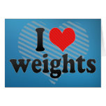 I Love weights Greeting Card
