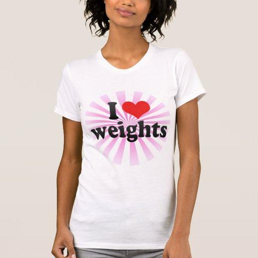 I Love weights T-shirt