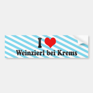 I Love Weinzierl bei Krems, Austria Bumper Stickers