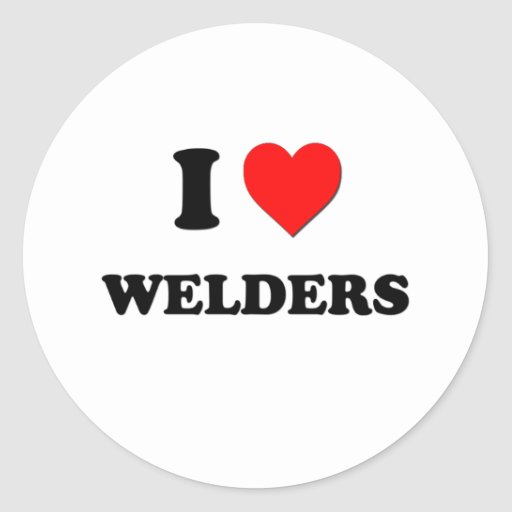 I love Welders Classic Round Sticker