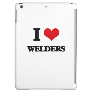 I love Welders Case For iPad Air