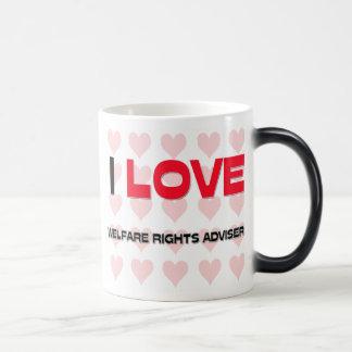 I LOVE WELFARE RIGHTS ADVISERS COFFEE MUG