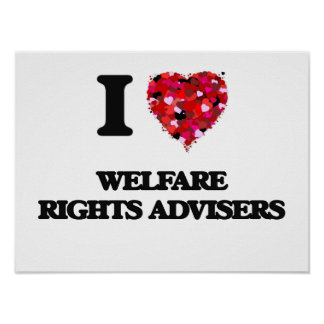 I love Welfare Rights Advisers Poster