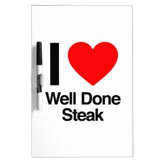 i love well done steak Dry-Erase boards