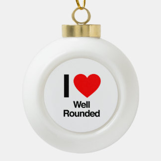 i love well rounded ceramic ball christmas ornament