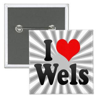 I Love Wels, Austria Pinback Buttons