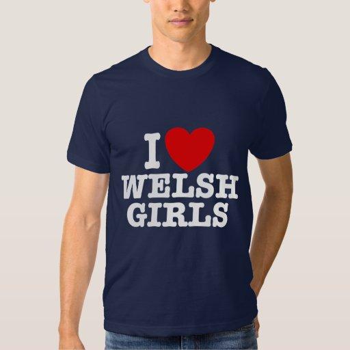 I Love Welsh Girls T Shirt