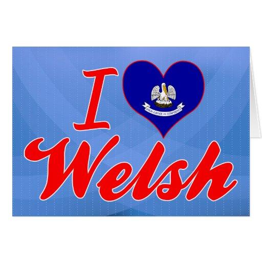 I Love Welsh, Louisiana Greeting Card