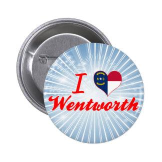 I Love Wentworth, North Carolina Button
