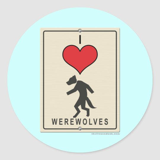 I Love Werewolves Classic Round Sticker