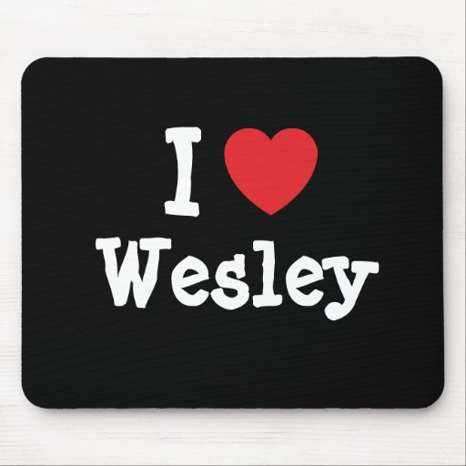 I love Wesley heart custom personalized Mouse Mats