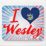 I Love Wesley, Maine Mousepads