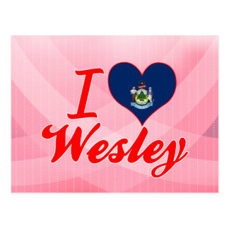 I Love Wesley, Maine Post Card