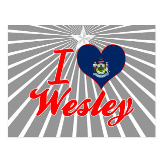 I Love Wesley, Maine Post Cards