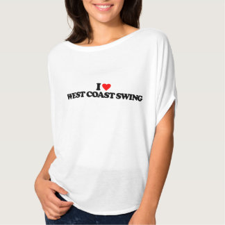 I LOVE WEST COAST SWING T SHIRTS
