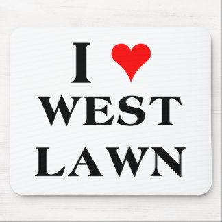 I Love West Lawn Mouse Pad