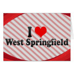 I Love West Springfield, United States Greeting Card