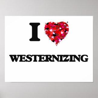 I love Westernizing Poster