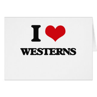I love Westerns Greeting Card