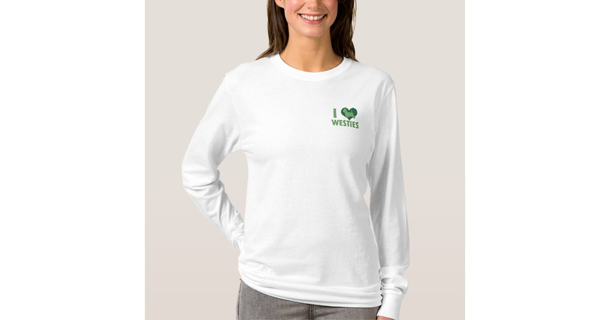 478b2f18047 I Love Westies Green Ladies Embroidered Long Sleeve T-Shirt ...