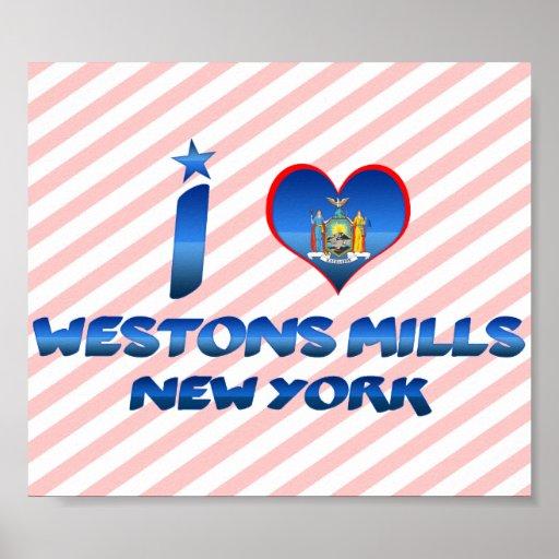 I love Westons Mills, New York Poster