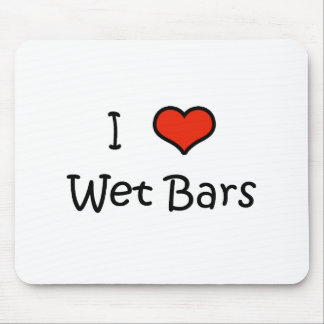 I Love Wet Bars Mouse Pad