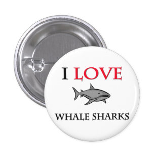 I Love Whale Sharks Buttons