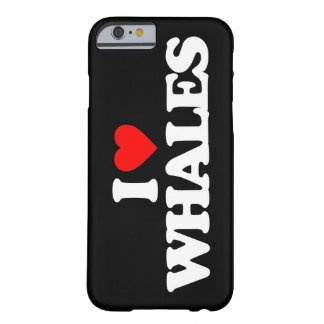 I LOVE WHALES BARELY THERE iPhone 6 CASE