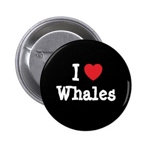 I love Whales heart custom personalized Button
