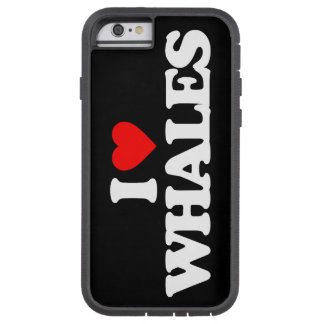 I LOVE WHALES TOUGH XTREME iPhone 6 CASE