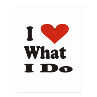 I Love What I Do Postcard