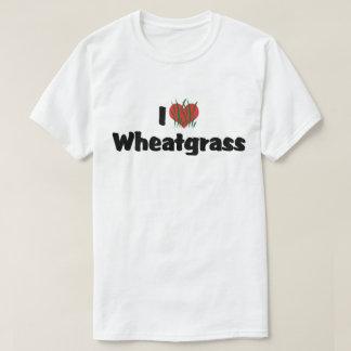 I Love Wheatgrass T-Shirt