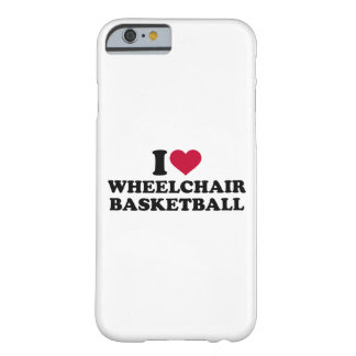 I love wheelchair basketball barely there iPhone 6 case
