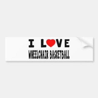 I Love Wheelchair Basketball Bumper Sticker