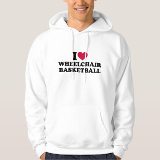 I love wheelchair basketball hoodie