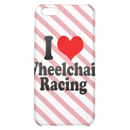 I love Wheelchair Racing iPhone 5C Cover