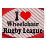 I love Wheelchair Rugby League Greeting Cards
