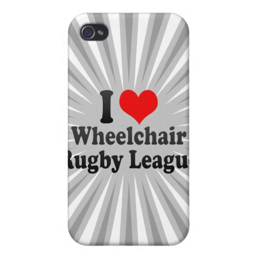 I love Wheelchair Rugby League Cover For iPhone 4